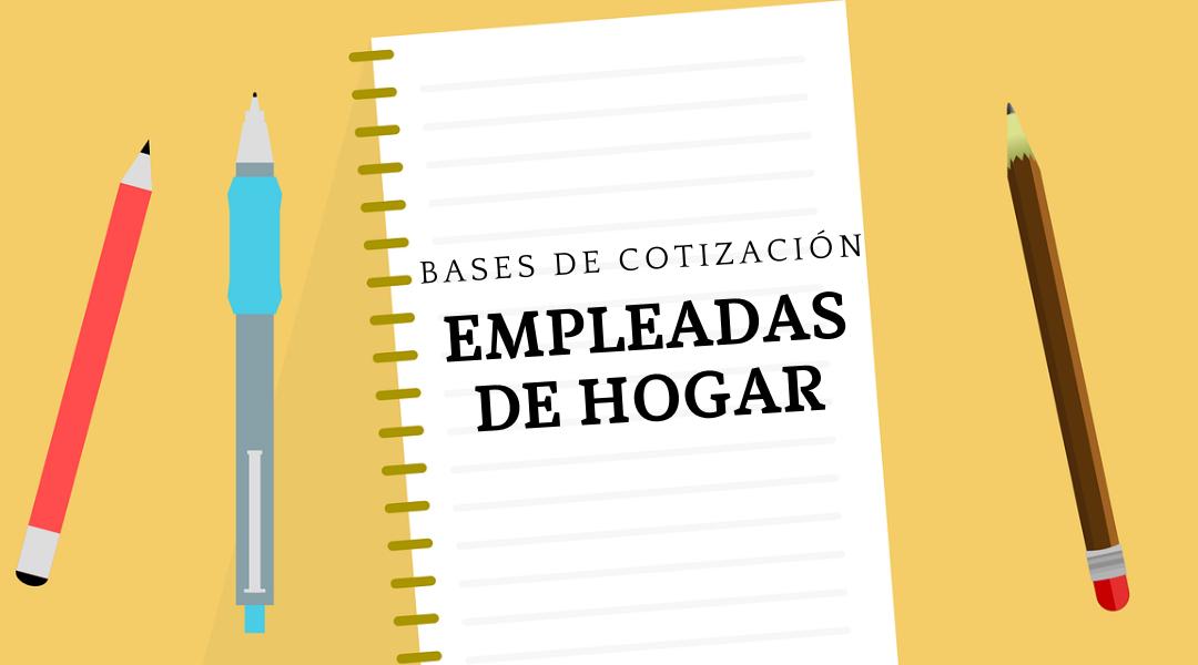 Bases de cotización empleadas de hogar 2021